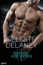 Gaming for Keeps ebook by Seleste deLaney