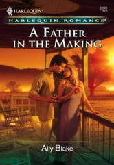 A Father in the Making ebook by Ally Blake
