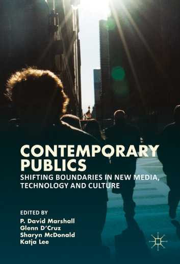 Contemporary Publics - Shifting Boundaries in New Media, Technology and Culture ebook by