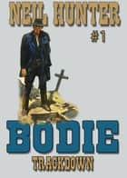 Bodie Book 1: Trackdown ebook by Neil Hunter