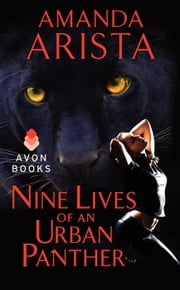 Nine Lives of an Urban Panther ebook by Amanda Arista