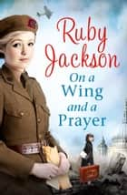 On a Wing and a Prayer ebook by Ruby Jackson