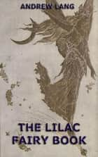 The Lilac Fairy Book ebook by Andrew Lang, Henry Justice Ford