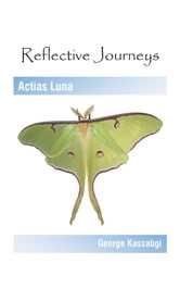 Reflective Journeys - Actias Luna ebook by George Kassabgi