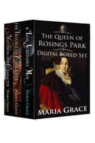 Queen of Rosings Park Boxed Set - The Queen of Rosings Park ebook by Maria Grace