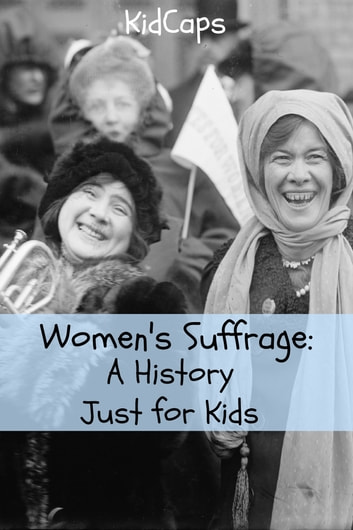 Womens Suffrage A History Just For Kids Ebook By Kidcaps