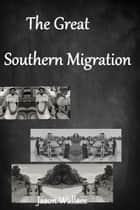 The Great Southern Migration ebook door Jason Wallace