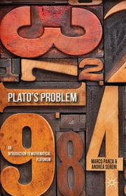 Plato's Problem - An Introduction to Mathematical Platonism ebook by Professor Marco Panza,Dr Andrea Sereni