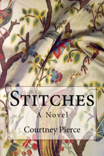 Stitches - A Novel ebook by Courtney Pierce
