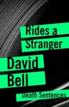 Rides A Stranger ebook by David Bell