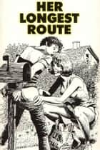 Her Longest Route - Erotic Novel ebook by Sand Wayne