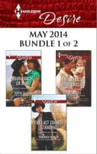 Harlequin Desire May 2014 - Bundle 1 of 2 - Your Ranch...Or Mine?\The Sarantos Baby Bargain\The Last Cowboy Standing ebook by Kathie DeNosky, Olivia Gates, Barbara Dunlop