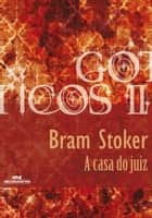 A Casa do Juiz ebook by Bram Stoker, Luiz Antonio Aguiar