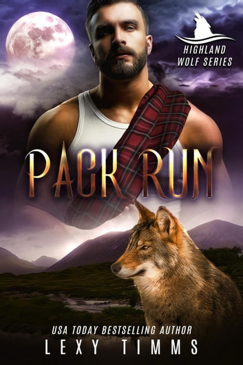 Pack Run - Highlander Wolf Series, #1 ebook by Lexy Timms