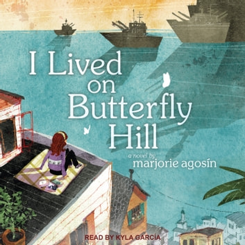 I Lived on Butterfly Hill audiobook by Marjorie Agosin