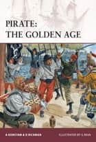 Pirate - The Golden Age ebook by Angus Konstam, David Rickman, Giuseppe Rava