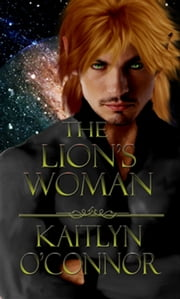 Lion's Woman, The ebook by Kaitlyn O'Connor