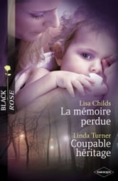 La mémoire perdue - Coupable héritage (Harlequin Black Rose) ebook by Lisa Childs,Linda Turner