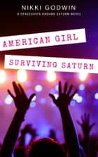 American Girl Surviving Saturn ebook by Nikki Godwin