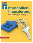 Immobilienfinanzierung - Die richtige Strategie ebook by Werner Siepe