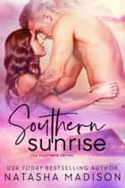 Southern Sunrise ebook by Natasha Madison