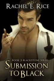Submission To Black ebook by Rachel E. Rice