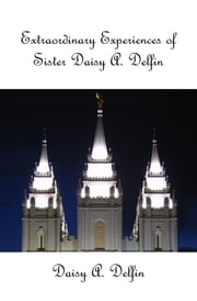 Extraordinary Experiences of Sister Daisy A Delfin ebook by Daisy A Delfin