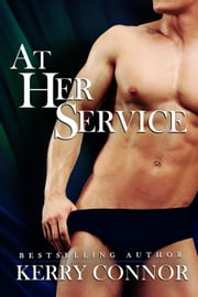 At Her Service ebook by Kerry Connor