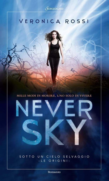 Never Sky - Sotto un cielo selvaggio ebook by Veronica Rossi