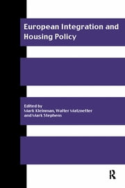 European Integration and Housing Policy ebook by Mark Kleinman,Walter Matznetter,Mark Stephens