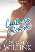 Cadence Untouched ebook by Dakota Willink