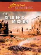 The Soldier's Mission ebook by Lenora Worth