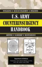 U.S. Army Counterinsurgency Handbook ebook by Army,James F. Amos,David H. Petraeus