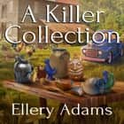 A Killer Collection audiobook by Ellery Adams