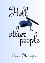 Hell Is Other People ebook by Thomas Harrington