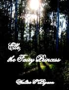 Elle, the Fairy Princess ebook by Walter Pigeon
