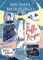 The Puffin Keeper ebook by Michael Morpurgo, Benji Davies