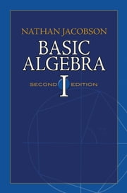 Basic Algebra I - Second Edition ebook by Nathan Jacobson