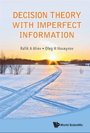 Decision Theory with Imperfect Information ebook by Rafik A Aliev,Oleg H Huseynov