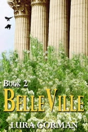 BelleVille - Book Two ebook by Lura Gorman
