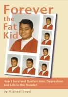 Forever the Fat Kid ebook by Michael Boyd
