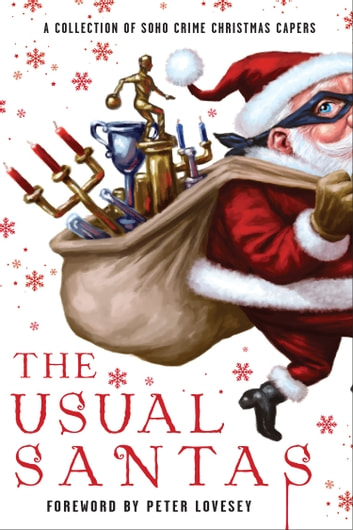 The Usual Santas: A Collection of Soho Crime Christmas Capers ebook by Peter Lovesey,Mick Herron,Cara Black,Stuart Neville,Helene Tursten