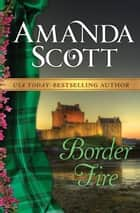 Border Fire ebook by Amanda Scott
