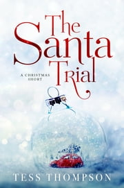The Santa Trial - A Christmas Short ebook by