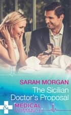 The Sicilian Doctor's Proposal ebook by Sarah Morgan