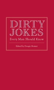 Dirty Jokes Every Man Should Know ebook by Doogie Horner
