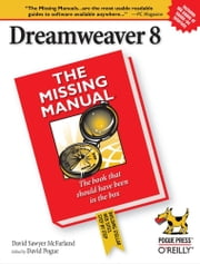 Dreamweaver 8: The Missing Manual - The Missing Manual ebook by David Sawyer McFarland