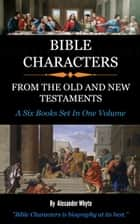 Bible Characters ebook by Whyte, Alexander