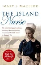 The Island Nurse ebook by Mary J. MacLeod