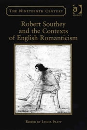 Robert Southey and the Contexts of English Romanticism ebook by Ms Lynda Pratt,Professor Vincent Newey,Professor Joanne Shattock
